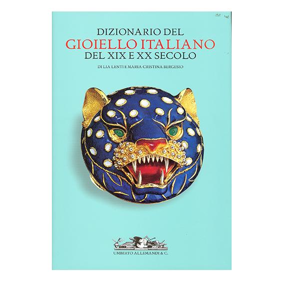 DIZIONARIO DEL GIOIELLO ITALIANO DEL XIX E XX SECOLO